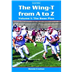 The Wing-T from A to Z - Volume 1:  The Base Plan